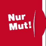Nur Mut!
